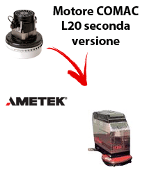 L 20B second version Motore de aspiración Ametek para fregadora Comac