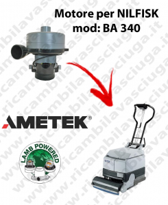 BA 340 Motore de aspiración LAMB AMETEK para fregadora NILFISK