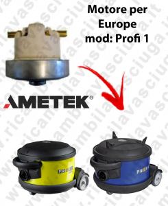 PROFI 1  Motore de aspiración AMETEK  para aspiradora EUROPE