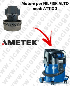 ATTIX 3 ( fino al 2007) Motore de aspiración AMETEK  para aspiradora NILFISK ALTO