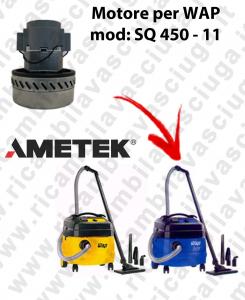 SQ 450 - 11 Motore de aspiración AMETEK  para aspiradora WAP