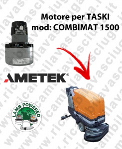 COMBIMAT 1500 Motore de aspiración LAMB AMETEK para fregadora TASKI