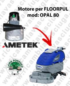 OPAL 80 Motore de aspiración LAMB AMETEK para fregadora FLOORPUL