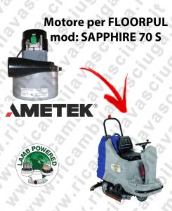 SAPPHIRE 70 S Motore de aspiración LAMB AMETEK para fregadora FLOORPUL