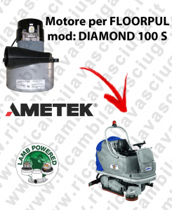 DIAMOND 100 S Motore de aspiración LAMB AMETEK para fregadora FLOORPUL