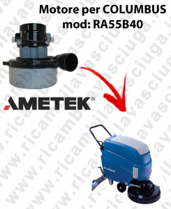 RA55B40 Motore de aspiración LAMB AMETEK para fregadora COLUMBUS