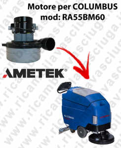 RA55BM60 Motore de aspiración LAMB AMETEK para fregadora COLUMBUS