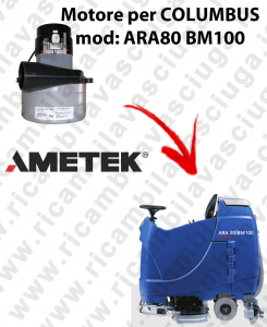ARA80 BM100 Motore de aspiración LAMB AMETEK para fregadora COLUMBUS