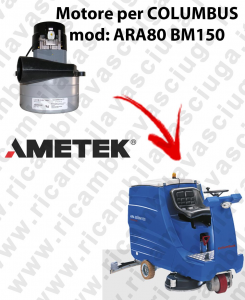 ARA80 BM150 Motore de aspiración LAMB AMETEK para fregadora COLUMBUS