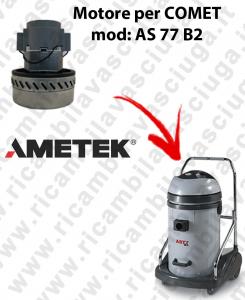AS 77 B2  Motore de aspiración AMETEK  para aspiradora COMET