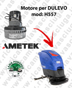 H557 Motore de aspiración LAMB AMETEK para fregadora DULEVO