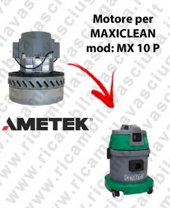 MX 10 P Motore de aspiración AMETEK para aspiradora MAXICLEAN