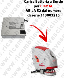 Carica Batteria a Bordo para fregadora COMAC ABILA 52 dal numero di serie 113003215
