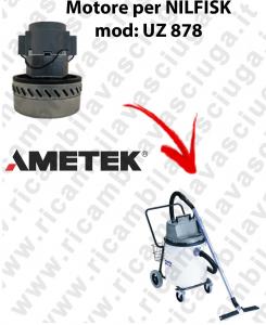 UZ 878 Motore de aspiración AMETEK  para aspiradora NILFISK