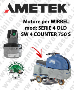 SERIE 4 OLD COUNTER 750S Motore de aspiración LAMB AMETEK para fregadora WIRBEL