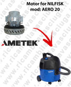 AERO 20 Motore de aspiración AMETEK  para aspiradora NILFISK