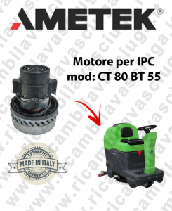 CT 80 BT 55 Motore de aspiración AMETEK para fregadora IPC