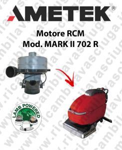 MARK II 702 R Motore de aspiracion LAMB AMETEK fregadora RCM