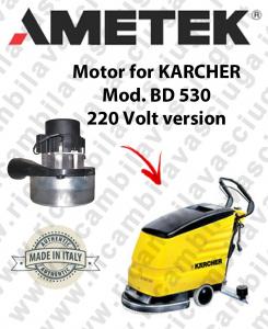 BD 530 - 220 VOLT VERSION Motore de aspiración AMETEK para fregadora KARCHER