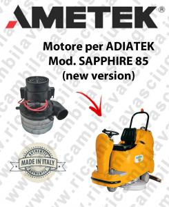 SAPPHIRE 85 (new version) Saugmotor AMETEK ITALIA für scheuersaugmaschinen Adiatek