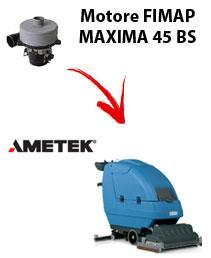 MAXIMA 45 BS Saugmotor Ametek für scheuersaugmaschinen FIMAP
