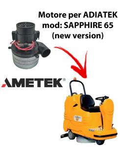 Sapphire 65 (new version) MOTEUR ASPIRATION AMETEK ITALIA pour autolaveuses Adiatek