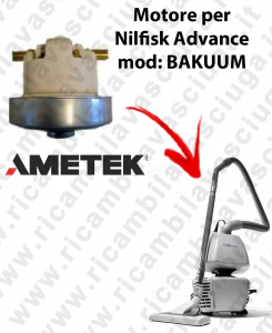 BAKUUM Saugmotor AMETEK für Staubsauger NILFISK ADVANCE