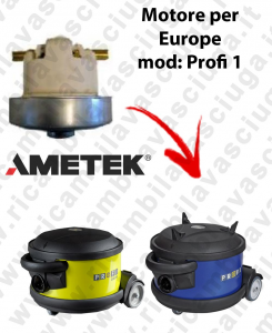 PROFI 1 Saugmotor AMETEK für Staubsauger EUROPE