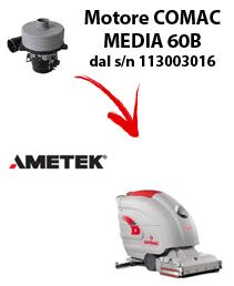 MEDIA 60BST MOTEUR ASPIRATION AMETEK autolaveuses Comac à partir du numéro de série 113003016