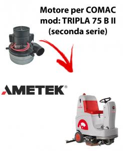 TRIPLA 75B II MOTEUR ASPIRATION AMETEK ITALIA pour autolaveuses Comac