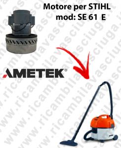 SE61 ünd Saugmotor AMETEK für Staubsauger STIHL