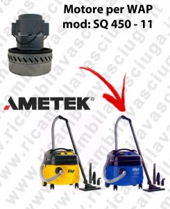 SQ 450 - 11 Saugmotor AMETEK für Staubsauger WAP