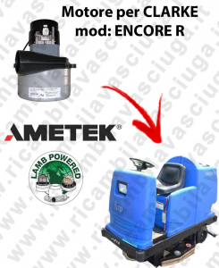 ENCORE R Saugmotor LAMB AMETEK für Kehrmaschine CLARKE