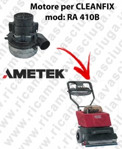 RA 410B Saugmotor AMETEK ITALIA für scheuersaugmaschinen CLEANFIX