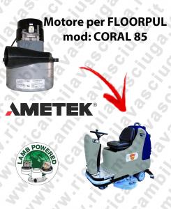 CORAL 85 Saugmotor LAMB AMETEK für scheuersaugmaschinen FLOORPUL