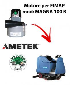 MAGNA 100 B MOTEUR ASPIRATION  AMETEK pour autolaveuses Fimap