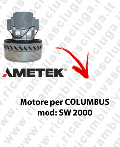 SW 2000 Saugmotor AMETEK für Staubsauger COLUMBUS