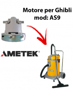 AS9  MOTEUR ASPIRATION AMETEK pour aspirateur GHIBLI