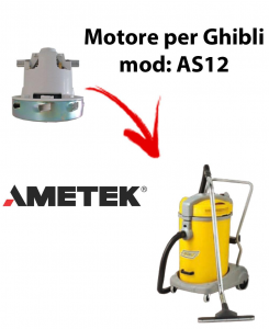 AS12  MOTEUR ASPIRATION AMETEK pour aspirateur GHIBLI