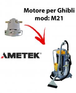M21  MOTEUR ASPIRATION AMETEK pour aspirateur GHIBLI