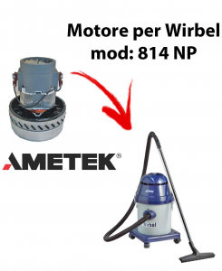 814 P  MOTEUR ASPIRATION AMETEK pour aspirateur et aspirateur à eau WIRBEL