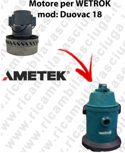 DUOVAC 18 Saugmotor AMETEK für Staubsauger WETROK