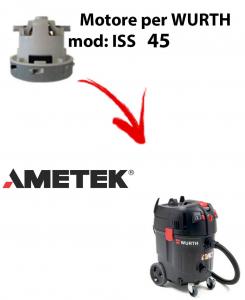 ISS 45 automatic MOTEUR ASPIRATION AMETEK pour aspirateur WURTH