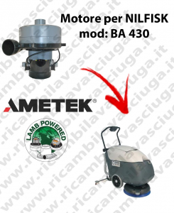 BA 430 MOTEUR ASPIRATION LAMB AMETEK pour autolaveuses NILFISK