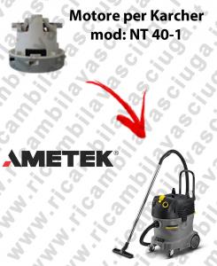 NT 40-1 MOTEUR ASPIRATION AMETEK pour aspirateur KARCHER