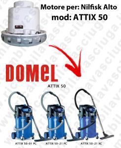 MOTEUR ASPIRATION DOMEL  pour ATTIX 50 aspirateur NILFISK ALTO