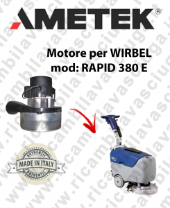 RAPID 380 ünd Saugmotor AMETEK für scheuersaugmaschinen WIRBEL