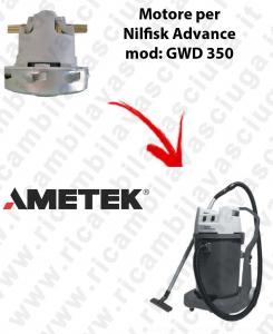 GWD 350  MOTEUR ASPIRATION AMETEK pour aspirateur Nilfisk Advance