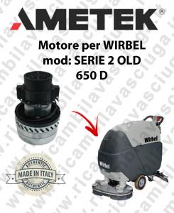 SERIE 2 OLD 650 D Saugmotor AMETEK für scheuersaugmaschinen WIRBEL