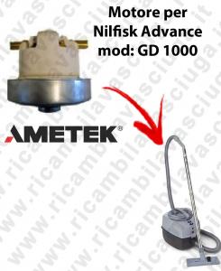 GD 1000  MOTEUR ASPIRATION AMETEK  pour aspirateur Nilfisk Advance